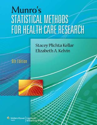 Munro's Statistical Methods for Health Care Research By Plichta, Stacey B./ Kelvin, Elizabeth